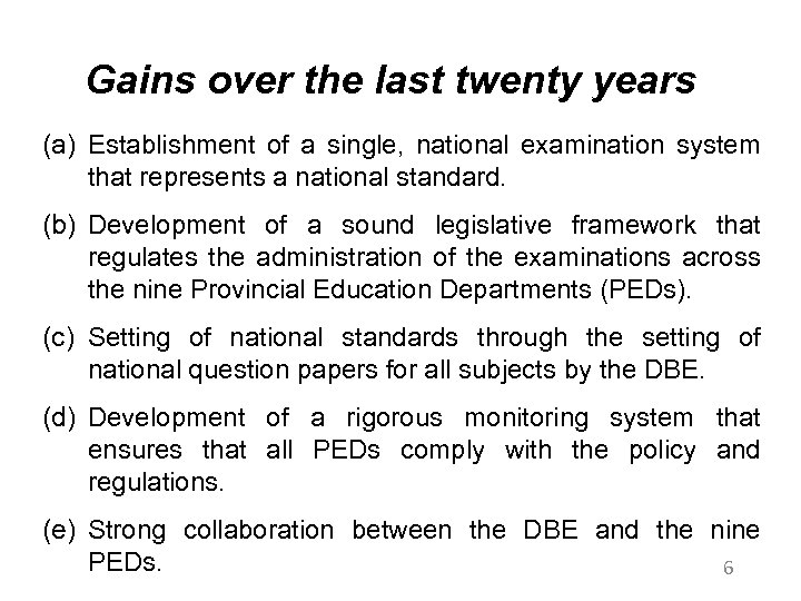 Gains over the last twenty years (a) Establishment of a single, national examination system