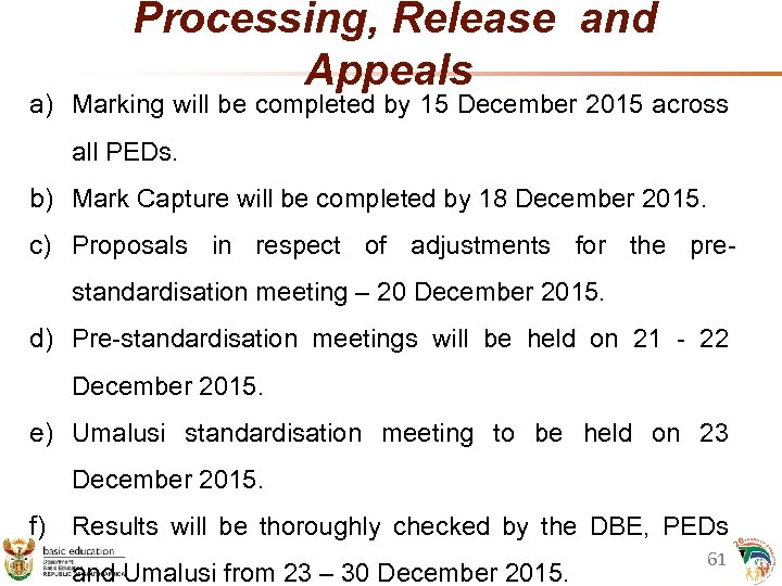 Processing, Release and Appeals a) Marking will be completed by 15 December 2015 across
