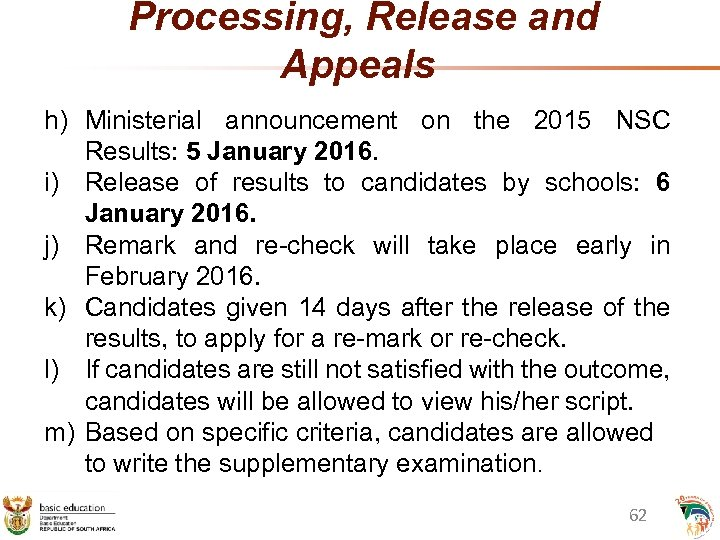 Processing, Release and Appeals h) Ministerial announcement on the 2015 NSC Results: 5 January