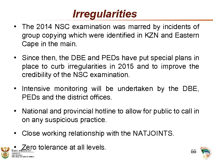 Irregularities • The 2014 NSC examination was marred by incidents of group copying which
