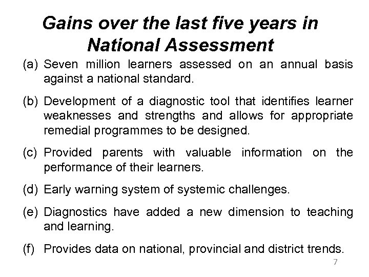 Gains over the last five years in National Assessment (a) Seven million learners assessed