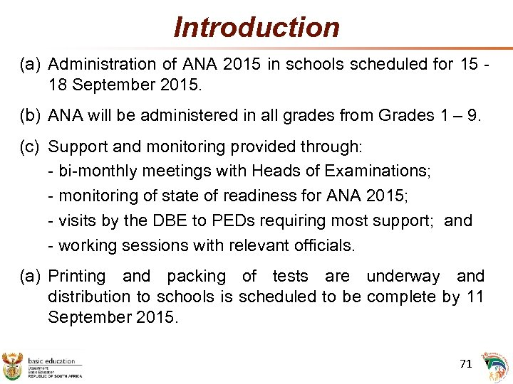 Introduction (a) Administration of ANA 2015 in schools scheduled for 15 18 September 2015.