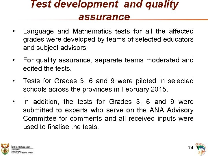 Test development and quality assurance • Language and Mathematics tests for all the affected
