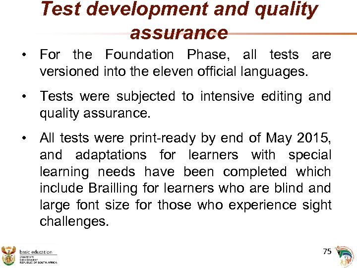 Test development and quality assurance • For the Foundation Phase, all tests are versioned