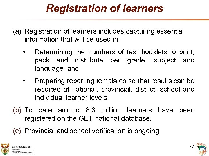 Registration of learners (a) Registration of learners includes capturing essential information that will be