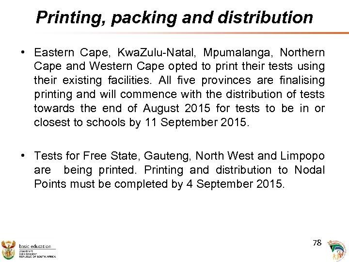 Printing, packing and distribution • Eastern Cape, Kwa. Zulu-Natal, Mpumalanga, Northern Cape and Western