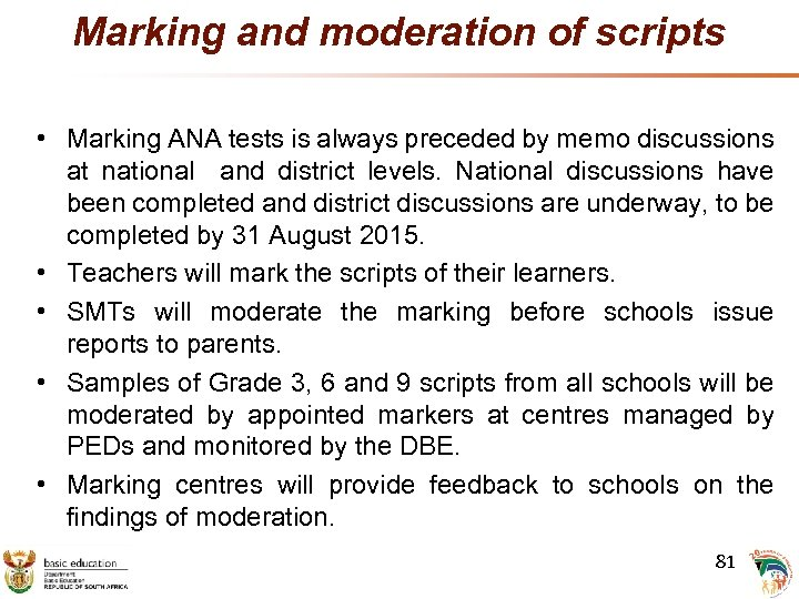 Marking and moderation of scripts • Marking ANA tests is always preceded by memo