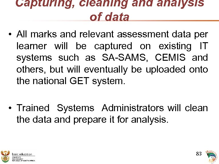 Capturing, cleaning and analysis of data • All marks and relevant assessment data per