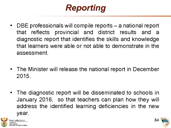 Reporting • DBE professionals will compile reports – a national report that reflects provincial