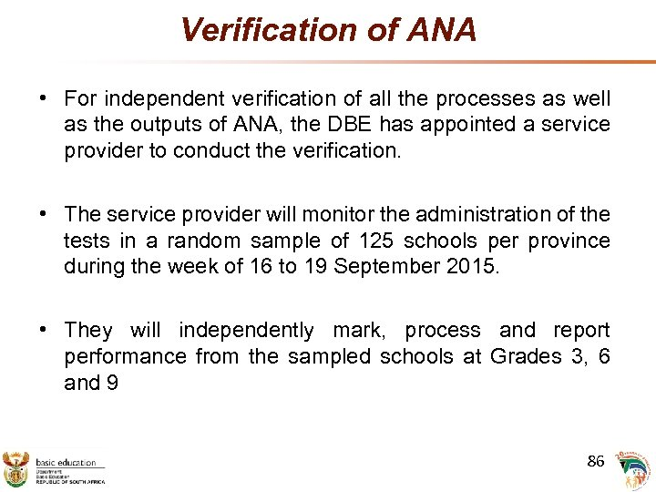 Verification of ANA • For independent verification of all the processes as well as