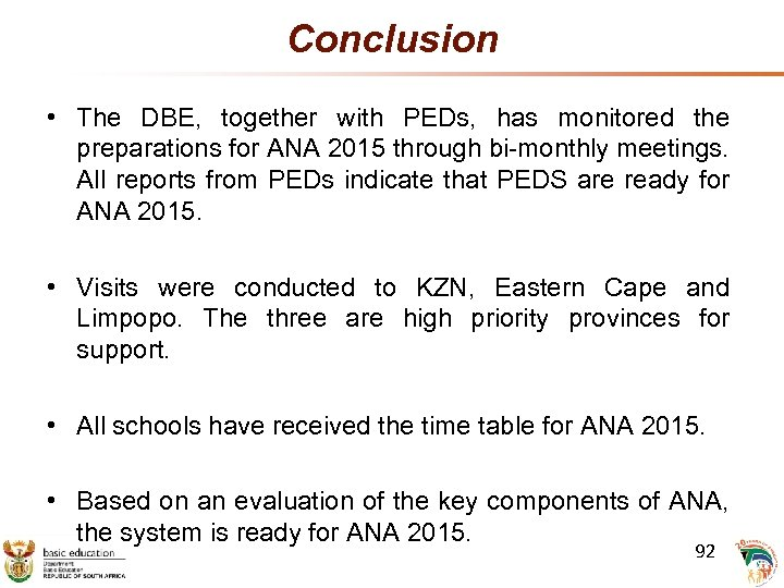 Conclusion • The DBE, together with PEDs, has monitored the preparations for ANA 2015