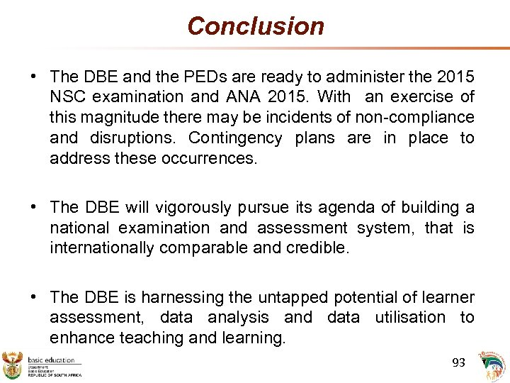 Conclusion • The DBE and the PEDs are ready to administer the 2015 NSC