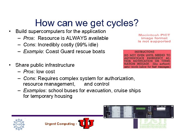 How can we get cycles? • Build supercomputers for the application – Pros: Resource