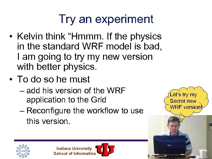 """Try an experiment • Kelvin think """"Hmmm. If the physics in the standard WRF"""