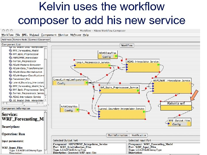 Kelvin uses the workflow composer to add his new service Kelvin's wrf Indiana University