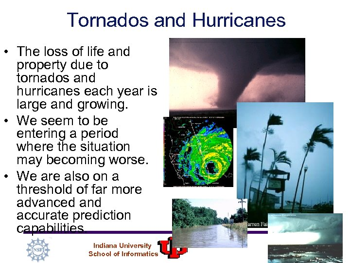 Tornados and Hurricanes • The loss of life and property due to tornados and