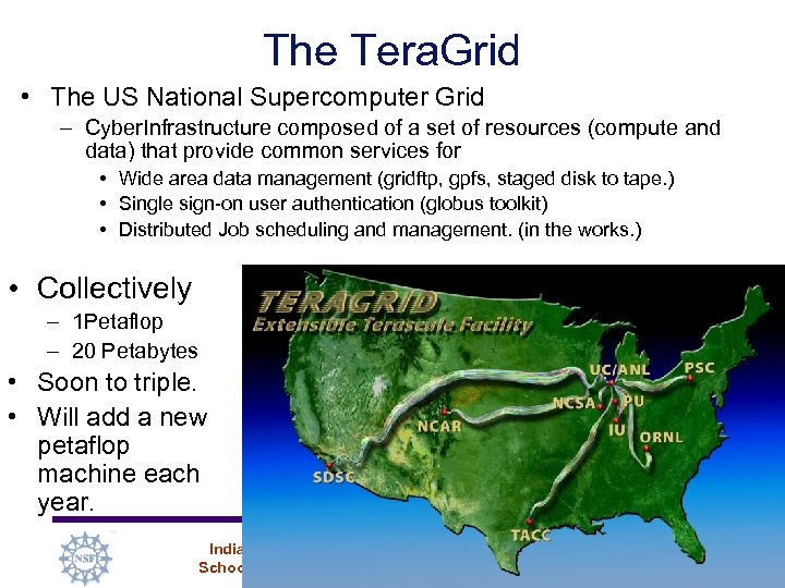 The Tera. Grid • The US National Supercomputer Grid – Cyber. Infrastructure composed of
