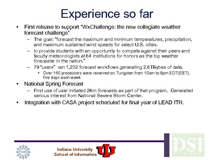 """Experience so far • First release to support """"Wx. Challenge: the new collegiate weather"""