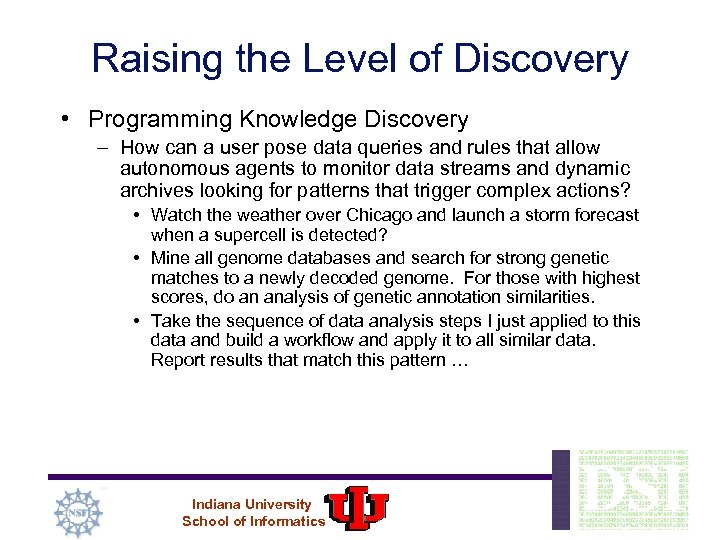 Raising the Level of Discovery • Programming Knowledge Discovery – How can a user