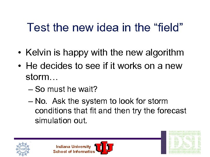 """Test the new idea in the """"field"""" • Kelvin is happy with the new"""