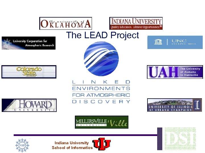 The LEAD Project Indiana University School of Informatics