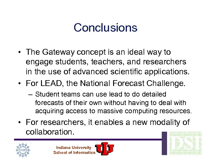 Conclusions • The Gateway concept is an ideal way to engage students, teachers, and