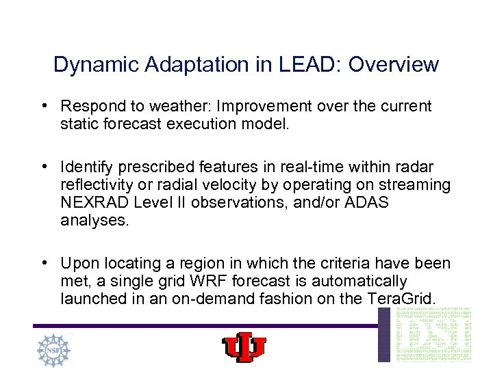 Dynamic Adaptation in LEAD: Overview • Respond to weather: Improvement over the current static