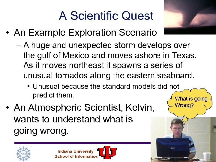 A Scientific Quest • An Example Exploration Scenario – A huge and unexpected storm