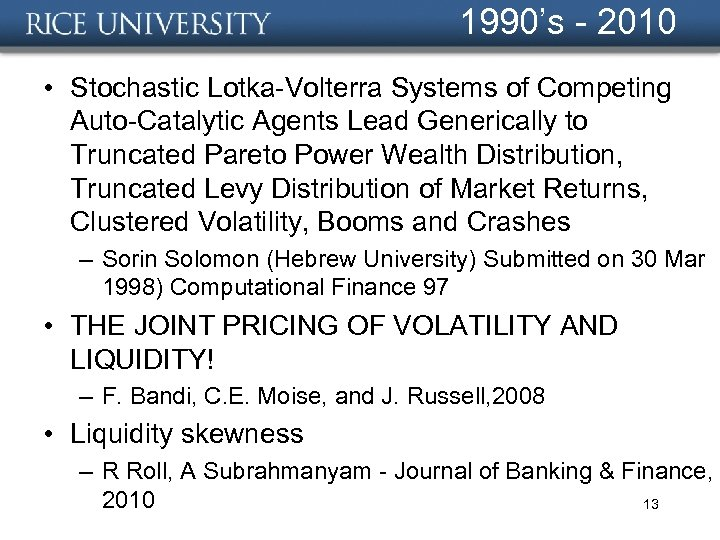 1990's - 2010 • Stochastic Lotka-Volterra Systems of Competing Auto-Catalytic Agents Lead Generically to