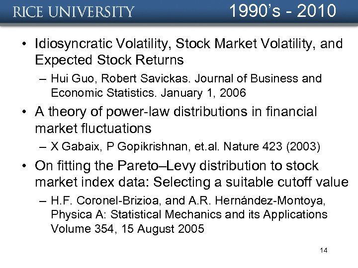 1990's - 2010 • Idiosyncratic Volatility, Stock Market Volatility, and Expected Stock Returns –