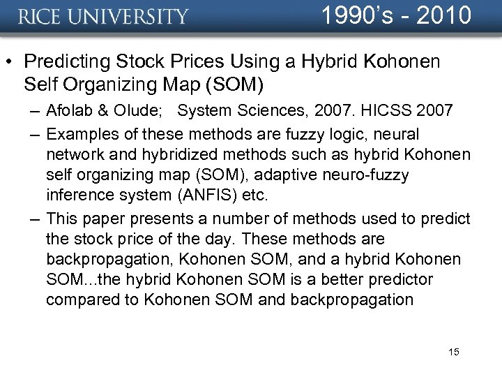 1990's - 2010 • Predicting Stock Prices Using a Hybrid Kohonen Self Organizing Map