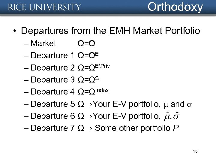 Orthodoxy • Departures from the EMH Market Portfolio – Market – Departure 1 –