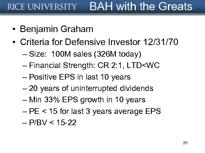 BAH with the Greats • Benjamin Graham • Criteria for Defensive Investor 12/31/70 –