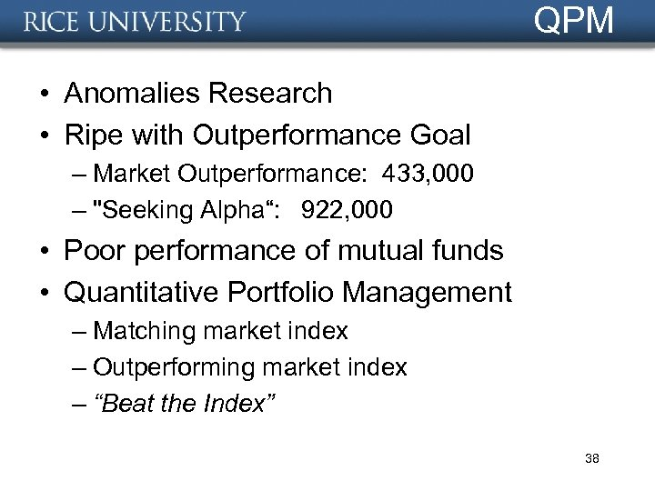 QPM • Anomalies Research • Ripe with Outperformance Goal – Market Outperformance: 433, 000