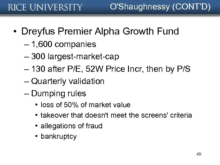 O'Shaughnessy (CONT'D) • Dreyfus Premier Alpha Growth Fund – 1, 600 companies – 300