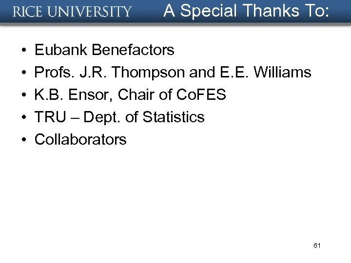 A Special Thanks To: • • • Eubank Benefactors Profs. J. R. Thompson and
