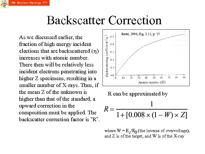 UW- Madison Geology 777 Backscatter Correction As we discussed earlier, the fraction of high