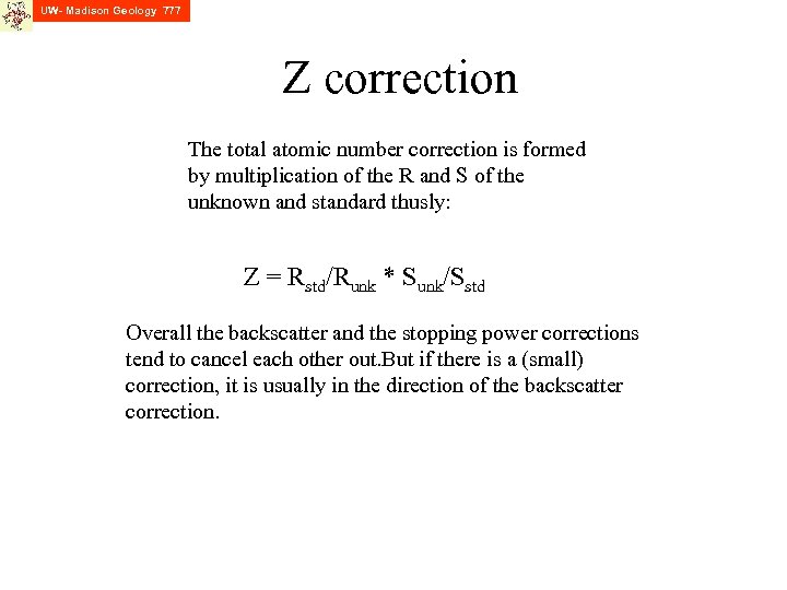 UW- Madison Geology 777 Z correction The total atomic number correction is formed by
