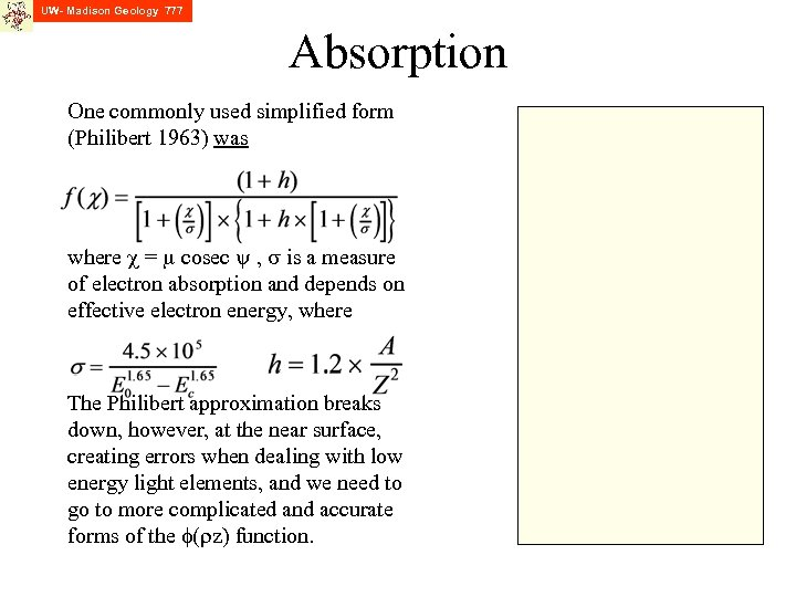 UW- Madison Geology 777 Absorption One commonly used simplified form (Philibert 1963) was where