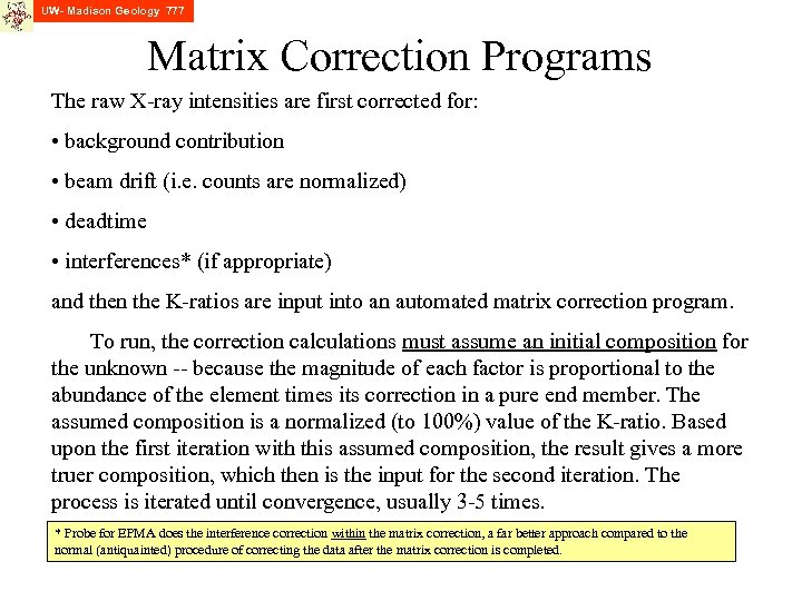 UW- Madison Geology 777 Matrix Correction Programs The raw X-ray intensities are first corrected