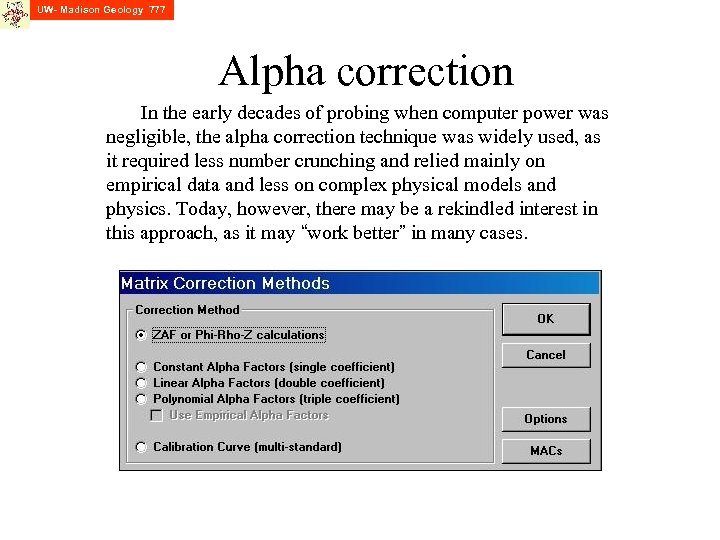 UW- Madison Geology 777 Alpha correction In the early decades of probing when computer