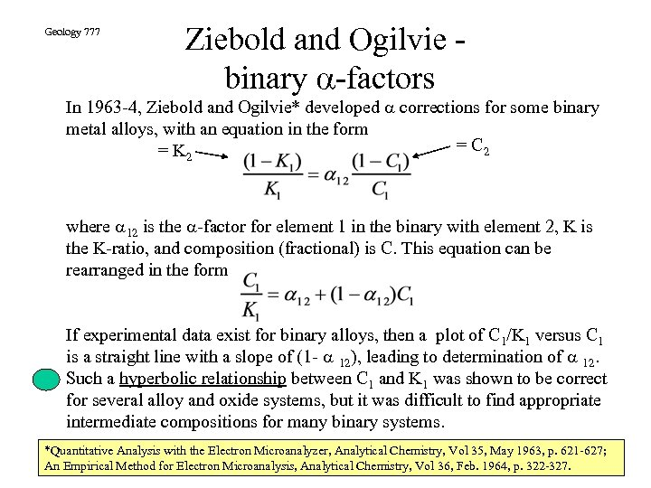 Geology 777 Ziebold and Ogilvie binary a-factors In 1963 -4, Ziebold and Ogilvie* developed