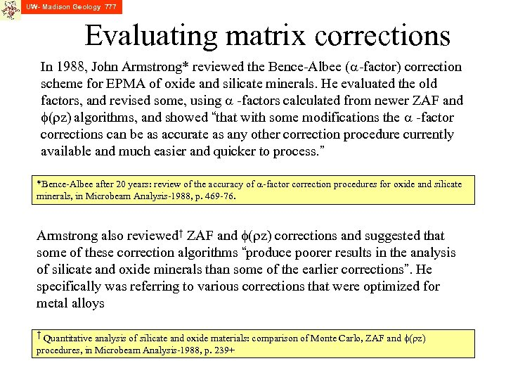 UW- Madison Geology 777 Evaluating matrix corrections In 1988, John Armstrong* reviewed the Bence-Albee