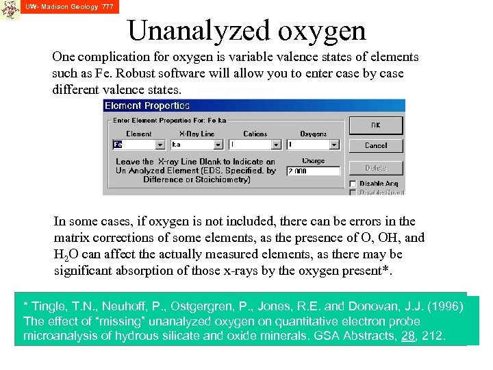 UW- Madison Geology 777 Unanalyzed oxygen One complication for oxygen is variable valence states
