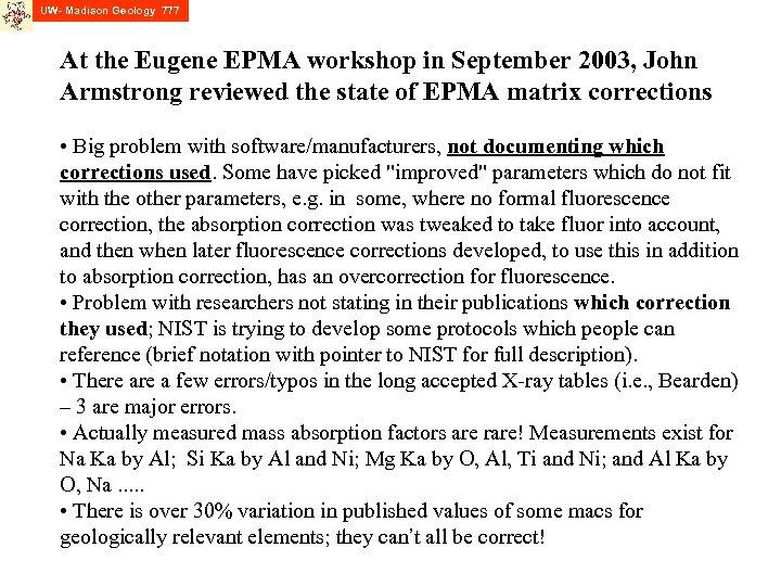 UW- Madison Geology 777 At the Eugene EPMA workshop in September 2003, John Armstrong