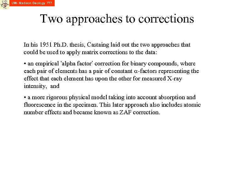 UW- Madison Geology 777 Two approaches to corrections In his 1951 Ph. D. thesis,