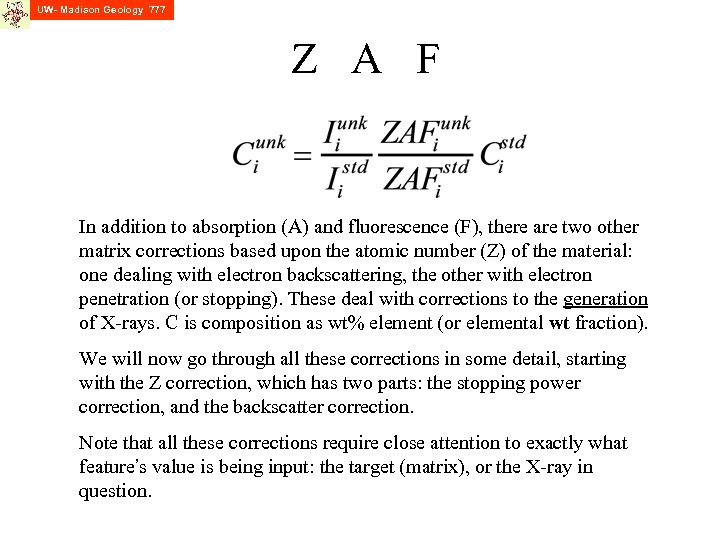 UW- Madison Geology 777 Z A F In addition to absorption (A) and fluorescence