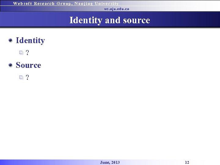 Websoft Research Group, Nanjing University ws. nju. edu. cn Identity and source Identity ?