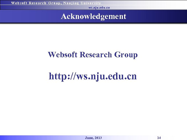 Websoft Research Group, Nanjing University ws. nju. edu. cn Acknowledgement Websoft Research Group http: