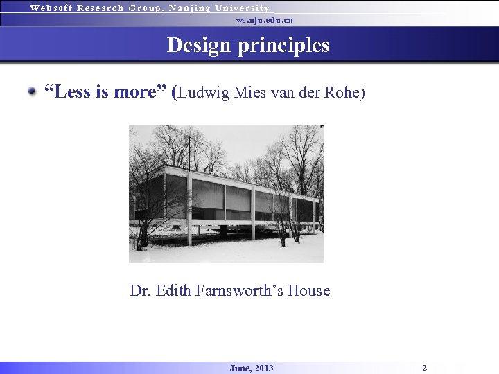"Websoft Research Group, Nanjing University ws. nju. edu. cn Design principles ""Less is more"""